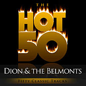 The Hot 50 - Dion and the Belmonts (Fifty Classic Tracks) by Dion