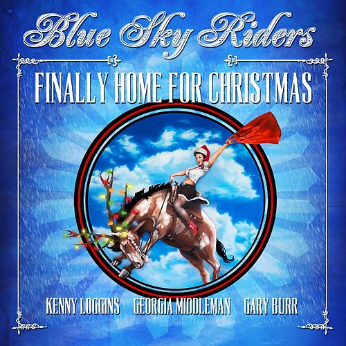 Finally Home For Christmas by Blue Sky Riders