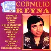 15 Grandes Éxitos de Cornelio Reyna by Cornelio Reyna