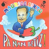 Pa nan betiz ! by Maurice Sixto