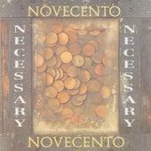 Necessary by Novecento