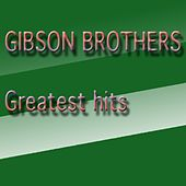 Gibson Brothers Greatest Hits (Greatest Hits) by Gibson Brothers