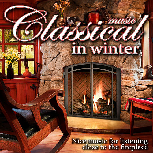 Classical Music in Winter. Nice Music for listening close to the Fireplace by Royal Philharmonic Orchestra
