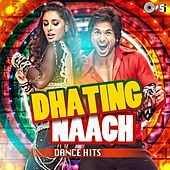 Dhating Naach (Dance Hits) by Various Artists