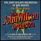 The John Wilson Orchestra at the Movies - The Bonus Tracks by Various Artists