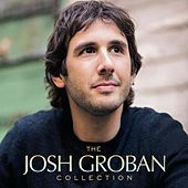 The Josh Groban Collection by Josh Groban