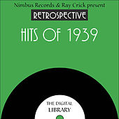 A Retrospective Hits of 1939 by Various Artists