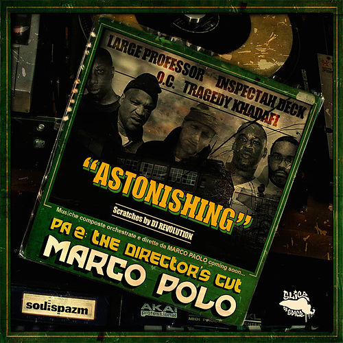 Astonishing (feat. Large Professor, Inspectah Deck, O.C., Tragedy Khadafi & DJ Revolution) by Marco Polo