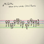When Girls Collide - Jonsi Remix by Múm