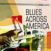 Music & Highlights: Blues Across America by Various Artists