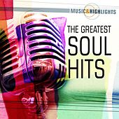 Music & Highlights: The Greatest Soul Hits von Various Artists