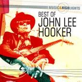 Music & Highlights: John Lee Hooker - Best of by John Lee Hooker