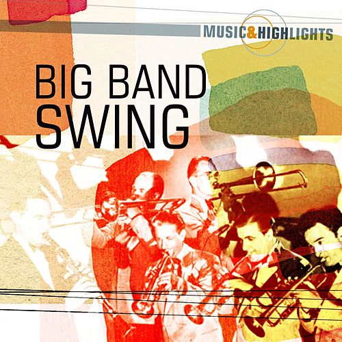 Music & Highlights: Big Band Swing by Various Artists