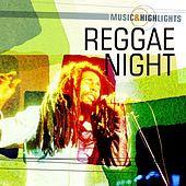 Music & Highlights: Reggae Night by Various Artists