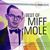 Music & Highlights: Miff Mole - Best of by Miff Mole