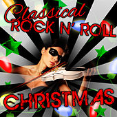Classical Rock n' Roll Christmas by The Christmas Hit Makers