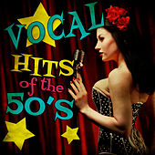 Vocal Hits of the 50's von Various Artists