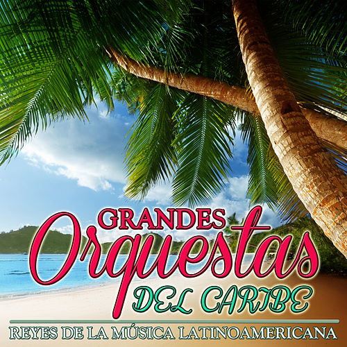 Reyes de la Música Latinoamericana. Grandes Orquestas del Caribe by Edmundo Ros