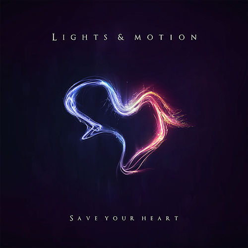 Save Your Heart by Lights & Motion