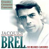 Grandes Cantantes Franceses. Jacques Brel Sus Mejores Canciones by Various Artists