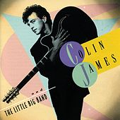 Colin James And The Little Big Band by Colin James