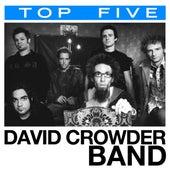 Top 5: Hits by David Crowder Band