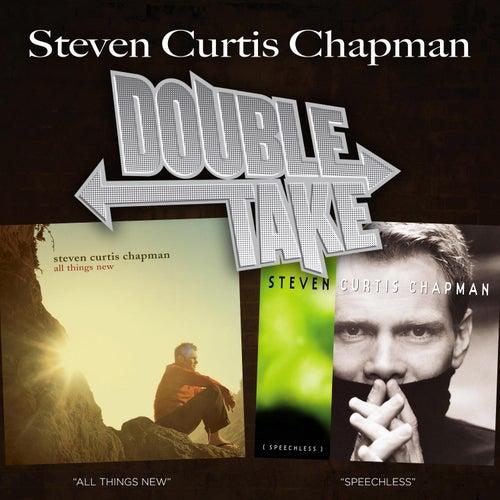 Double Take - Steven Curtis Chapman by Steven Curtis Chapman