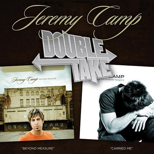 Double Take - Jeremy Camp by Jeremy Camp