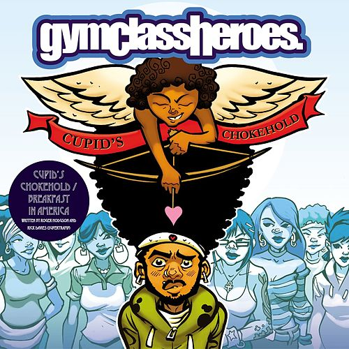 Cupid's Chokehold by Gym Class Heroes