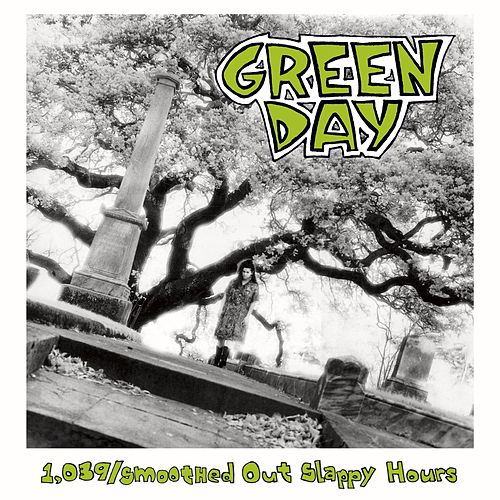 1,039/Smoothed Out Slappy Hours by Green Day