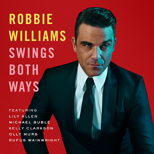 Swings Both Ways von Robbie Williams