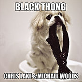 Black Thong by Chris Lake