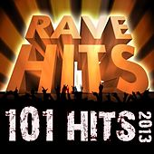 101 Rave Hits 2013 - Best of Top Trap, Dubstep, D & B, Trance, Nrg, Electro, House, Techno, Goa, Psychedelic, Festival Anthem by Various Artists