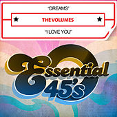 Dreams / I Love You (Digital 45) by The Volumes