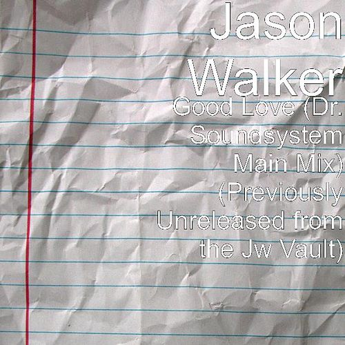 Good Love (Dr. Soundsystem Main Mix) (Previously Unreleased from the Jw Vault) by Jason Walker