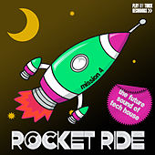 Rocket Ride: Mission 04 by Various Artists