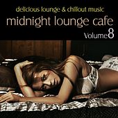 Midnight Lounge Cafe, Vol. 8 - Delicious Lounge & Chillout Music by Various Artists