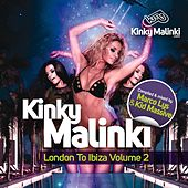 Kinky Malinki London to Ibiza, Vol. 2 (Compiled & Mixed By Marco Lys & Kid Massive) by Various Artists