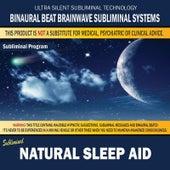 Natural Sleep Aid by Binaural Beat Brainwave Subliminal Systems