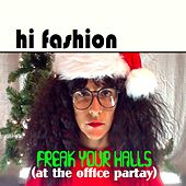 Freak Your Halls (At the Office Partay) by Hi Fashion