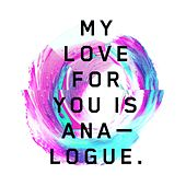 My Love for You Is Analogue by Various Artists