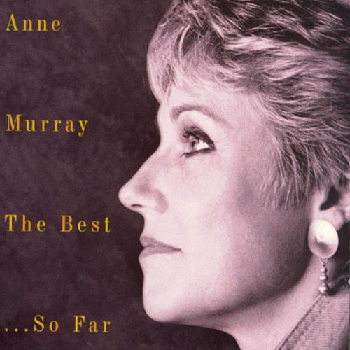 The Best...So Far by Anne Murray