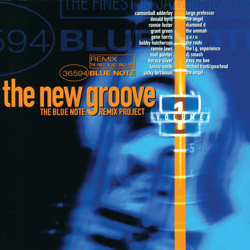 The New Groove: The Blue Note Remix Project Vol. 1 by Various Artists