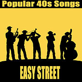Popular 40s Songs: Easy Street by The O'Neill Brothers Group