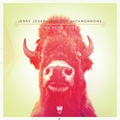 The Road Home - EP by Jerry Joseph And The Jackmormons