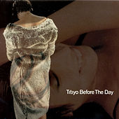 Before the Day von Titiyo