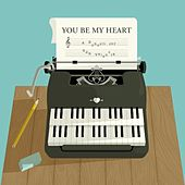 You Be My Heart by Various Artists