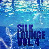 Silk Lounge, Vol. 4 by Various Artists
