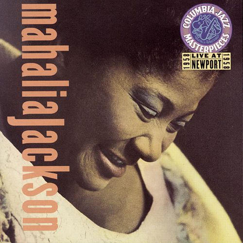 Live At Newport, 1958 by Mahalia Jackson