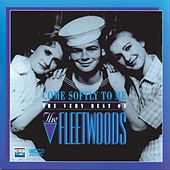 Come Softly to Me: The Very Best of the Fleetwoods by The Fleetwoods